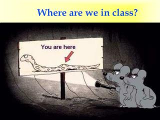 Where are we in class?