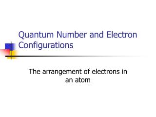 Quantum Number and Electron Configurations