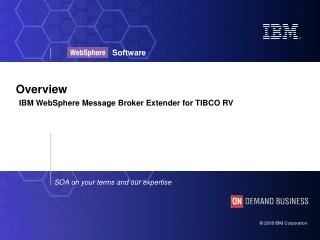Overview IBM WebSphere Message Broker Extender for TIBCO RV