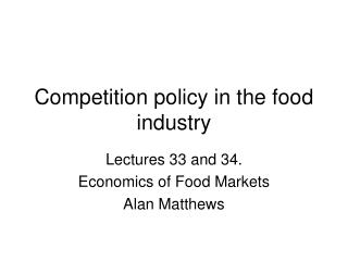 Competition policy in the food industry