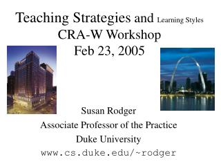 Teaching Strategies  and  Learning Styles CRA-W Workshop Feb 23, 2005