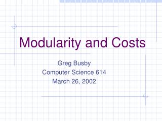 Modularity and Costs