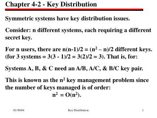 Chapter 4-2 - Key Distribution Symmetric systems have key distribution issues. Consider: n different systems, each requi