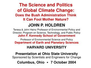The Science and Politics of Global Climate Change: Does the Bush Administration Think                       It Can Fool