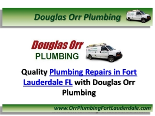 Quality Plumbing Repairs in Fort Lauderdale FL with Douglas