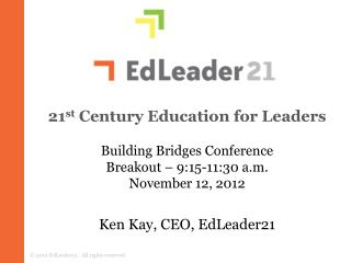21 st  Century Education for Leaders