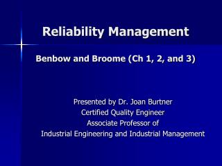 Reliability Management Benbow  and Broome (Ch 1, 2, and 3)