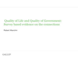 Quality of Life and Quality of Government:  Survey based evidence on the connections