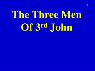 The Three Men Of 3 rd John
