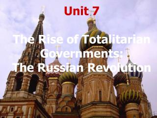 Unit 7 The Rise of Totalitarian Governments: The Russian Revolution