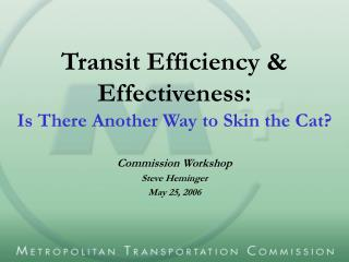 Transit Efficiency & Effectiveness: Is There Another Way to Skin the Cat?