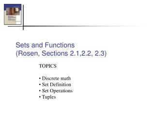 Sets and Functions (Rosen, Sections 2.1,2.2, 2.3)