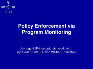 Policy Enforcement via  Program Monitoring