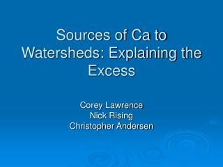Sources of Ca to Watersheds: Explaining the Excess