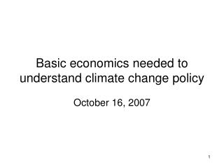 Basic economics needed to understand climate change policy