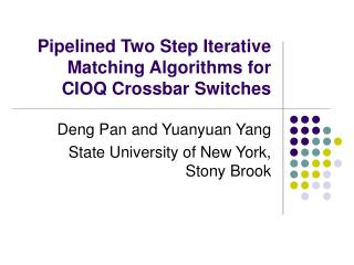 Pipelined Two Step Iterative Matching Algorithms for  CIOQ Crossbar Switches
