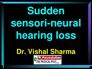 Sudden  sensori-neural hearing loss