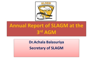 Annual Report of SLAGM at the 3 rd AGM