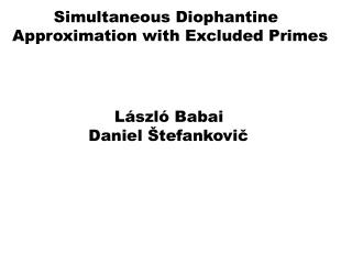 Simultaneous Diophantine  Approximation with Excluded Primes