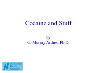 Cocaine and Stuff  by  C. Murray Ardies, Ph.D.