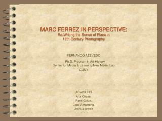 MARC FERREZ IN PERSPECTIVE: Re-Writing the Sense of Place in  19th-Century Photography