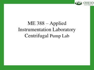ME 388   Applied  Instrumentation Laboratory Centrifugal Pump Lab