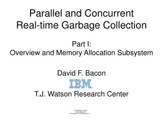 Parallel and Concurrent Real-time Garbage Collection Part I:  Overview and Memory Allocation Subsystem