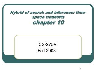 Hybrid of search and inference: time-space tradeoffs chapter 10