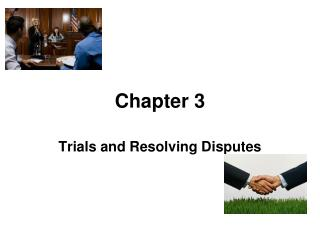 Trials and Resolving Disputes