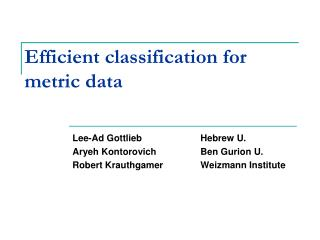 Efficient classification for metric data