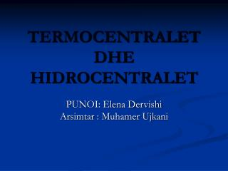 TERMOCENTRALET DHE HIDROCENTRALET