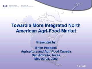 Toward a More Integrated North American Agri-Food Market