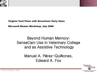 Virginia Tech Plans with SenseCam: Early Ideas  Microsoft Memex Workshop, July 2006