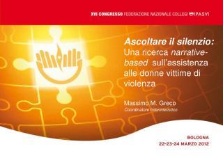 Ascoltare il silenzio: Una ricerca  narrative-based   sull'assistenza alle donne vittime di violenza