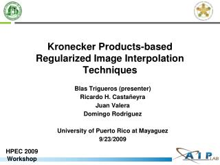 Kronecker Products-based Regularized Image Interpolation Techniques