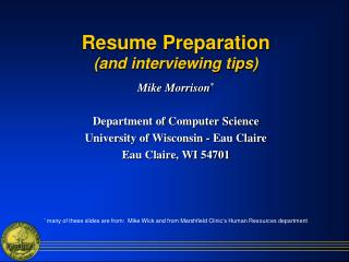 Resume Preparation (and interviewing tips)