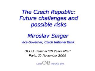 The Czech Republic:  Future challenges and possible risks