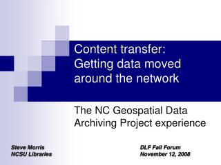 Content transfer: Getting data moved around the network