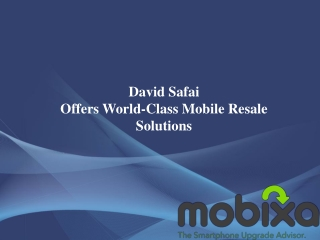 David Safai Offers World-Class Mobile Resale Solutions