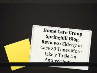Home Care Group Springhill Blog Reviews: Elderly in Care 20