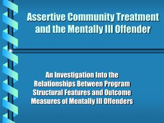 Assertive Community Treatment and the Mentally Ill Offender
