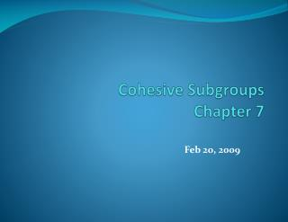 Cohesive  Subgroups Chapter 7