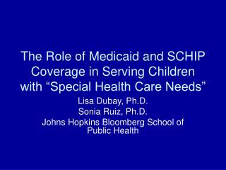 "The Role of Medicaid and SCHIP Coverage in Serving Children with ""Special Health Care Needs"""