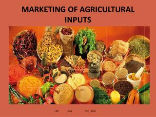 MARKETING OF AGRICULTURAL INPUTS
