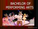 BACHELOR OF PERFORMING ARTS