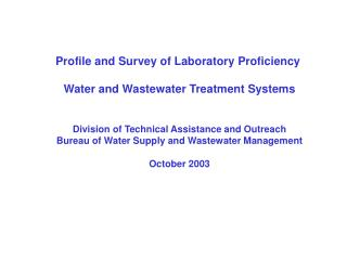 Profile and Survey of Laboratory Proficiency  Water and Wastewater Treatment Systems Division of Technical Assistance an