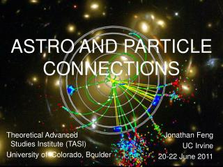 ASTRO AND PARTICLE CONNECTIONS