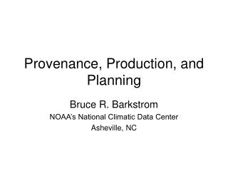 Provenance, Production, and Planning