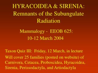 HYRACOIDEA & SIRENIA: Remnants of the Subungulate Radiation