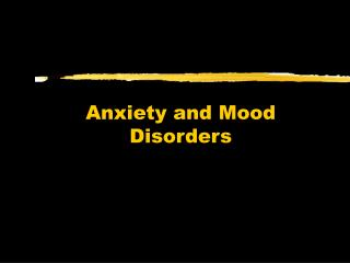 Anxiety and Mood Disorders